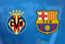 Photo of موعد مباراة فياريال وبرشلونة في الدوري الإسباني والقنوات الناقلة